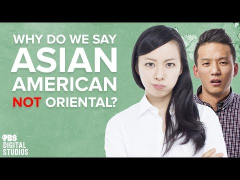 """Why Do We Say """"Asian American"""" Not """"Oriental""""?"""