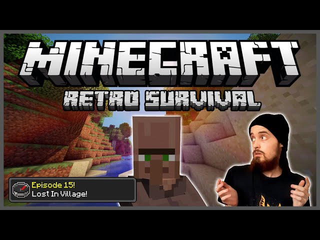Minecraft: Retro Survival Let's Play [15] - Lost in Village!
