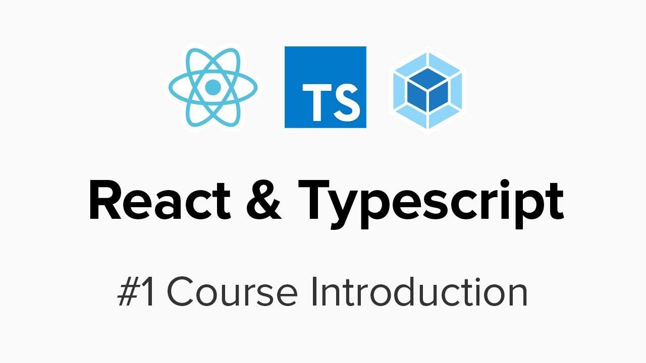 React & Typescript - #1 Course Introduction