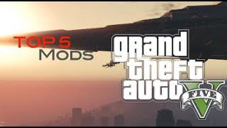 Top 5 GTA5 Mods