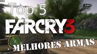 Farcry 3 - Top 5 melhores armas