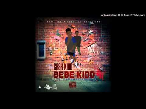 Cash Kidd - If you want to (Bebe Kidd Mixtape)