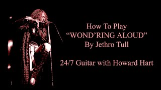 WOND'RING ALOUD GUITAR LESSON - How To Play Wondering Aloud By Jethro Tull