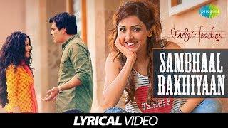 Sambhaal Rakhiyaan   lyrical   Music Teacher   Neeti Mohan   Amrita Bagchi   Rochak Kohli   Manav