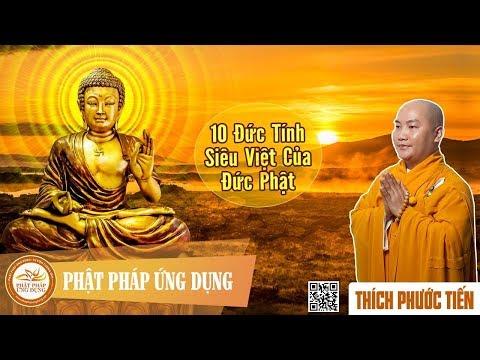 10 Đức Tính Siêu Việt Của Đức Phật - Thầy Thích Phước Tiến Mới Nhất 2018 tại Mỹ