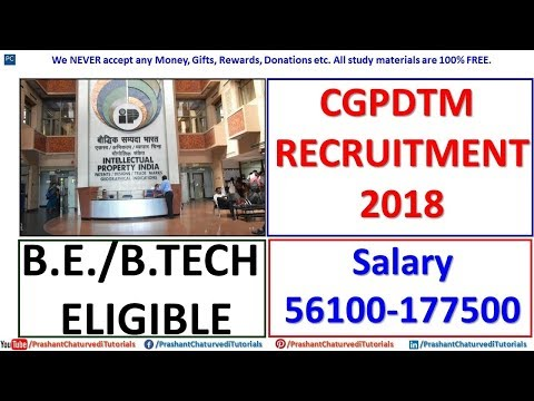 #CGPDTM RECRUITMENT 2018 // BE/BTECH ELIGIBLE// EXAMINER OF PATENT & DESIGN