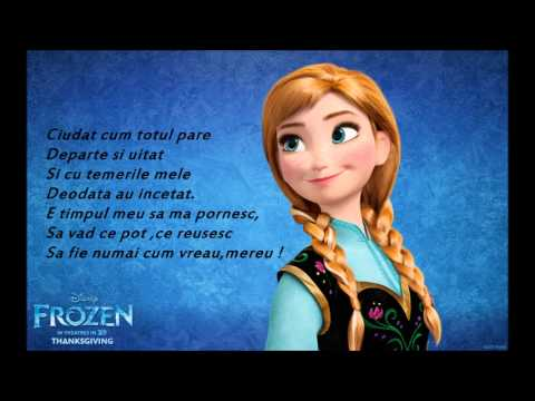 Frozen - Let it go ( S-a intamplat) - versuri from YouTube · Duration:  3 minutes 40 seconds