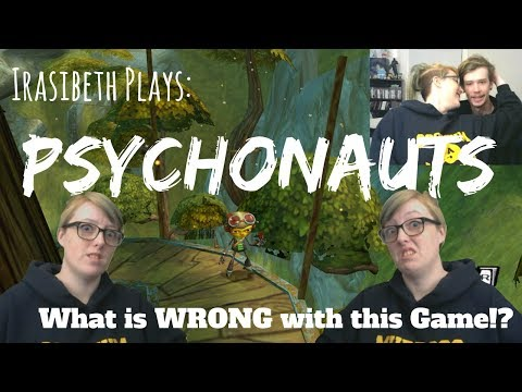 Irasibeth Plays: PSYCHONAUTS | What is WRONG with this Game?! |
