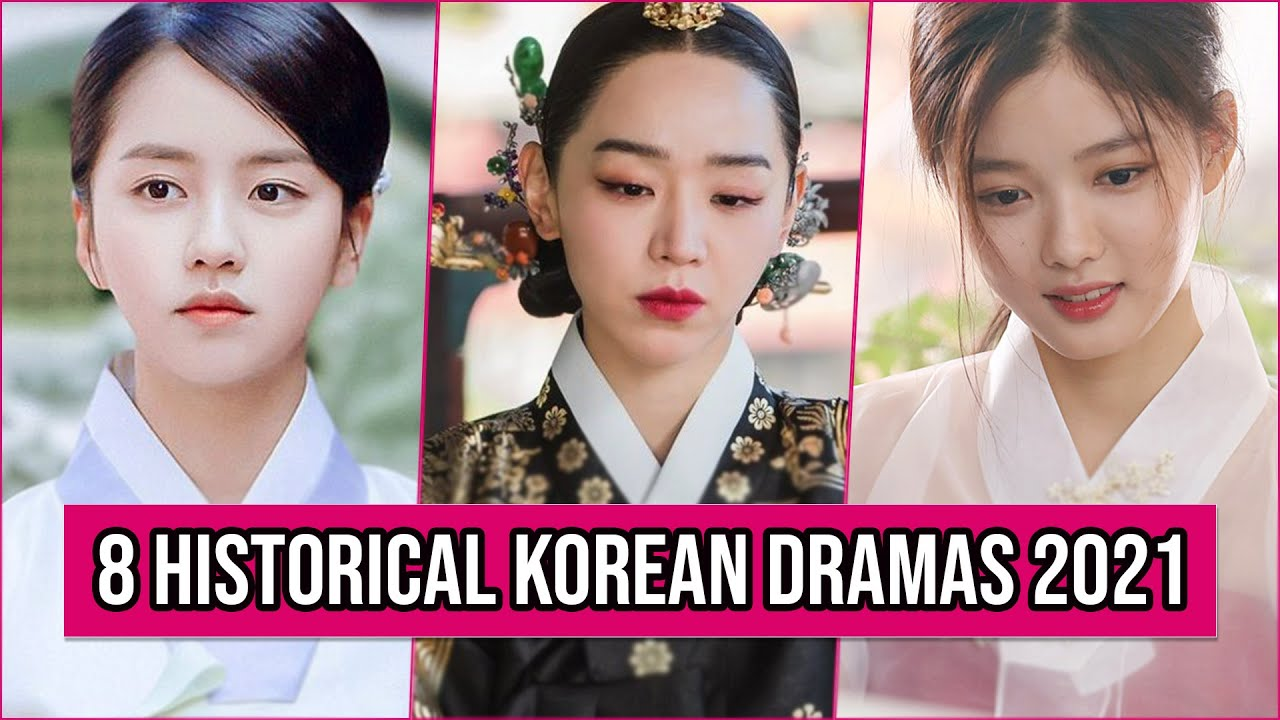 Download 8 New Historical Korean Dramas 2021 You Need To Watch