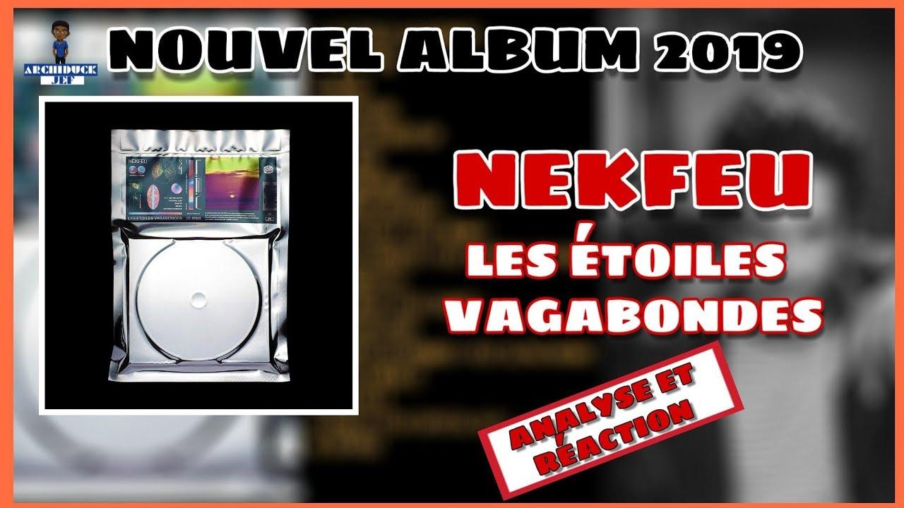 Nekfeu Les étoiles Vagabondes Nouvel Album 2019