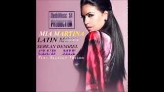 Mia Martina feat. Aleksey Fusion - Latin Moon & Serkan Demirel Club Mix