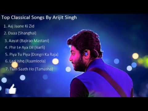 Arijit Singh's Most heart touching 2017 classical songs