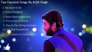 Arijit Singh's Most heart touching 2017 classical songs - Stafaband