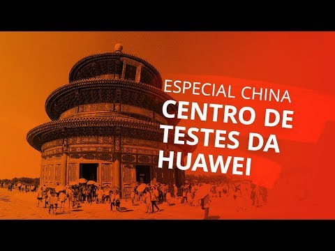 Especial China: Centro de testes da Huawei