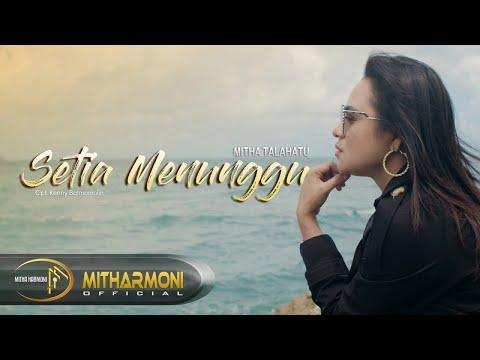 SETIA MENUNGGU BY MITHA TALAHATU - FULL HD