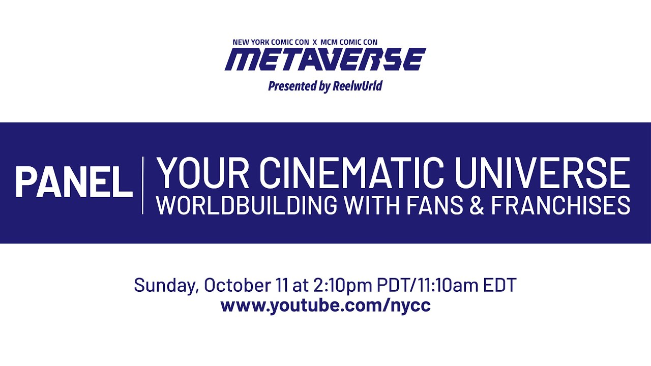 ReelwUrld Presents—Your Cinematic Universe panel at New York Comic Con!