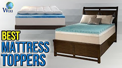 10 Best Mattress Toppers 2017