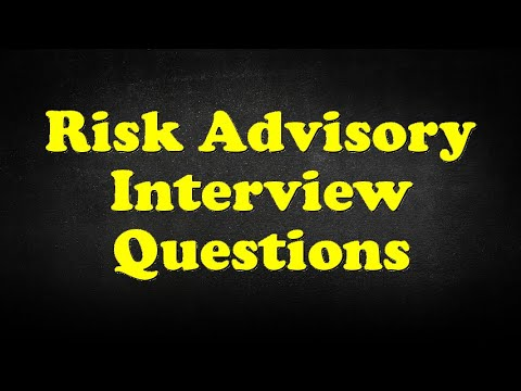 Risk Advisory Interview Questions