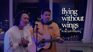 #JanganBaper Flying Without Wings (Westlife Cover) | Dewangga Elsandro feat. Fredo Aquinaldo