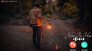 Jahan Tu Hai Wahan Main Hoon Ringtone|Love Ringtone|New Ringtone 2021|Music Creation|New Status|