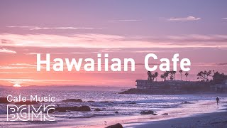 Hawaiian Cafe: Relaxing Ukulele Music - Hawaiian Tropical Beach Music for Good Mood
