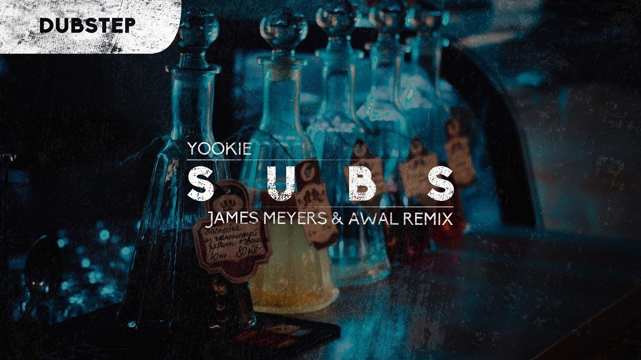 Download YOOKiE - SUBS (James Meyers & AWAL Remix)