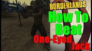 Borderlands How To Beat One Eyed Jack Walkthrough Jack