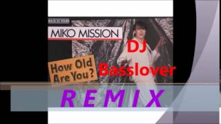 DJ Basslover ft. Miko Mission - How Old Are You (2K14 REMIX)