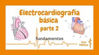 Electrocardiografía básica: 2 - fundamentos.
