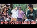 When you Date a Desi Girl Ft. The Rahul Sharma || Aaj Ke Londe