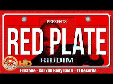 I-Octane - Gal Yuh Body Good [Red Plate Riddim] September 2016