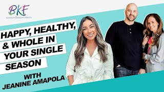Happy, Healthy, and Whole in Your Single Season with Jeanine Amapola   Blended Kingdom Families