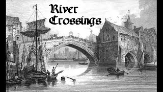The importance of river crossings in the olden days