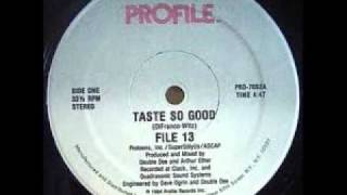 FILE 13 - TASTE SO GOOD  1984