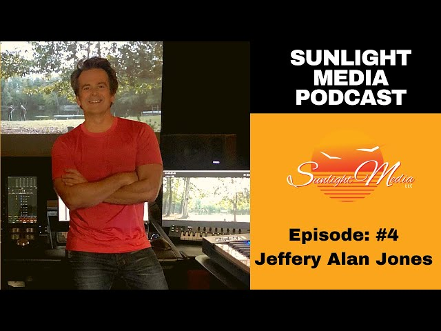 SMP: Sunlight Media Podcast Ep #4 Jeffery Alan Jones