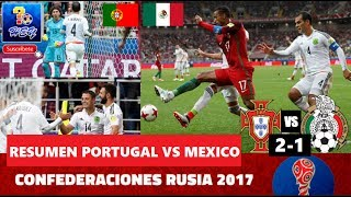 Resumen - Portugal vs México 2-1 2017  tercer Lugar Copa FIFA Confederaciones