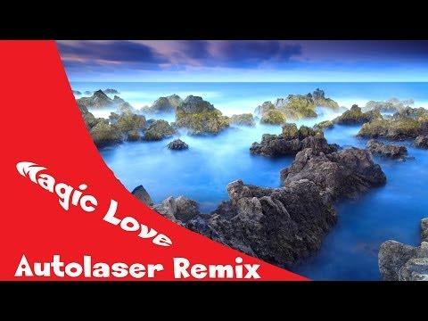 Magic Love - Autolaser Remix