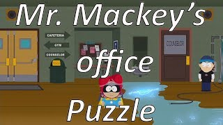 South Park: The Fractured but Whole ( Getting inside Mr. Mackey's office Puzzle)