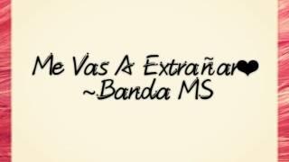 """""""Me Vas A Extrañar"""" Banda MS (Letra)"""