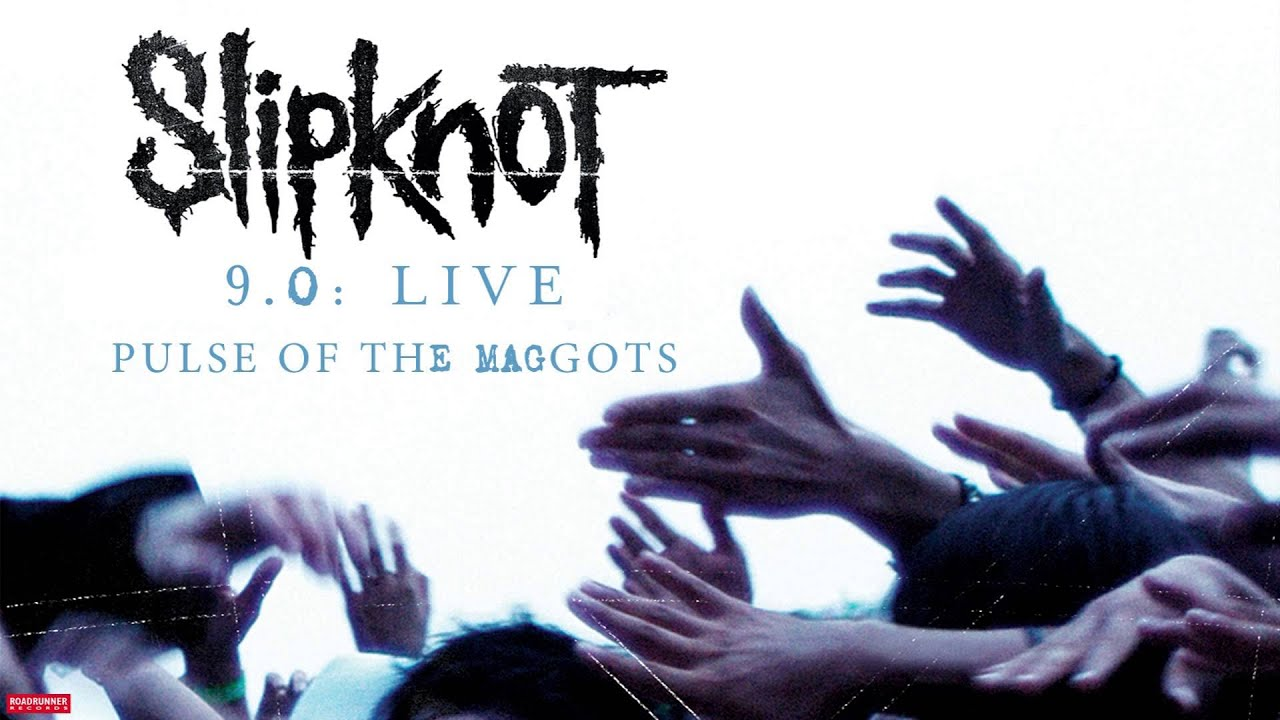 slipknot pulse of the maggots