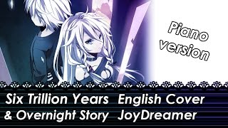 Six Trillion Years & Overnight Story (English Piano Cover) 【…