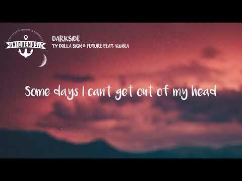 Ty Dolla $ign & Future - Darkside feat. Kiiara (Lyrics / Lyric Video)
