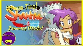 Stream Time! - Shantae: Half-Genie Hero | Jammies Mode