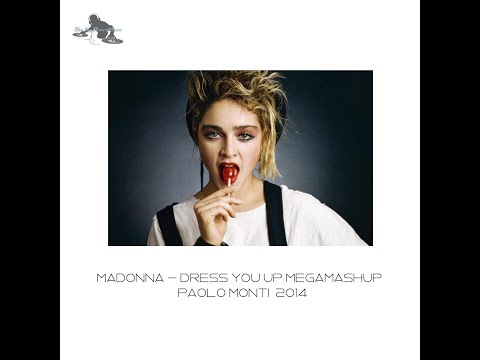 Madonna - Dress You up megamashup - Paolo Monti veejay 2014