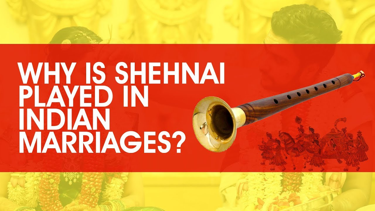 Why is Shehnai played in Indian marriages?