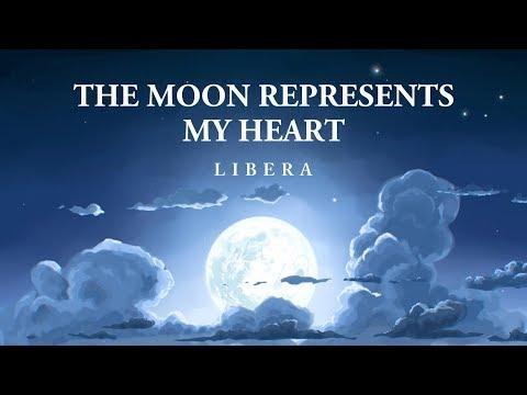 Libera - The Moon Represents My Heart [Lyrics]