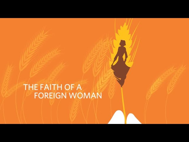 The Story: The Faith Of A Foreign Woman | May 24, 2020