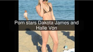 Porn stars Dakota James and Halle Von