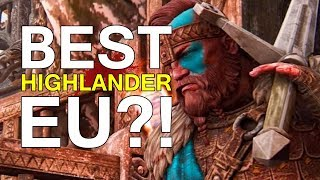 For Honor - BEST HIGHLANDER EU?!