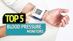 TOP 5: Blood Pressure Monitors 2018